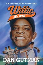 Willie & Me : Baseball Card Adventures - Dan Gutman