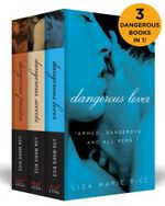 The Dangerous Boxed Set : Dangerous Secrets, Dangerous Passion, and Dangerous Lover - Lisa Marie Rice