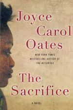 The Sacrifice - Professor of Humanities Joyce Carol Oates