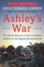 The Team : The Untold Story of America's Special Operations Heroines - Gayle Tzemach Lemmon