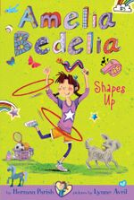 Amelia Bedelia Chapter Book #5 : Amelia Bedelia Shapes Up - Herman Parish