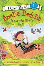 Amelia Bedelia Is for the Birds - Herman Parish
