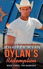 Dylan's Redemption : McBrides - Jennifer Ryan