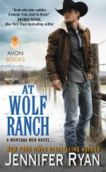 At Wolf Ranch : A Montana Men Novel - Jennifer Ryan