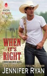 When It's Right : A Montana Men Novel - Jennifer Ryan