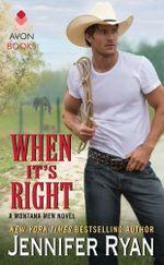 When It's Right : A Montana Men Novel - Jennifer Ryan