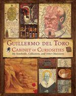 Guillermo del Toro's Cabinet of Curiosities - Guillermo Del Toro