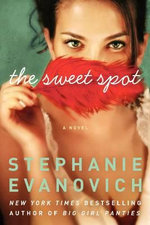 The Sweet Spot : A Novel - Stephanie Evanovich