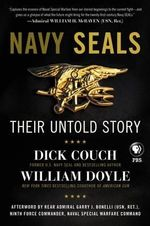 Navy Seals : Their Untold Story - Dick Couch