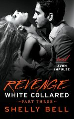 White Collared Part Three : Revenge - Shelly Bell