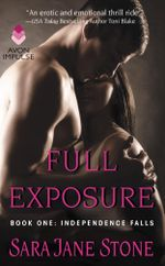 Full Exposure : Book One: Independence Falls - Sara Jane Stone