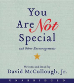 You Are Not Special CD : ...and Other Encouragements - Jr David McCullough