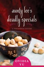 Aunty Lee's Deadly Specials : A Singaporean Mystery - Ovidia Yu