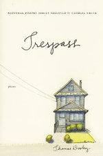 Trespass : Poems - Thomas Dooley