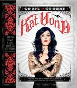 Go Big or Go Home : Taking Risks in Life, Love, and Tattooing - Kat Von D