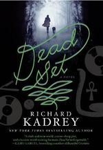 Dead Set : A Novel - Richard Kadrey