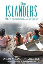 The Islanders: Volume 1 : Zoey Fools Around and Jake Finds Out - Katherine Applegate