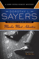 Murder Must Advertise : A Lord Peter Wimsey Mystery - Dorothy L Sayers