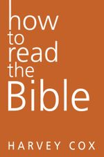 How to Read the Bible - Harvey Cox