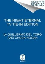 The Night Eternal TV Tie-In Edition - Chuck Hogan