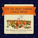 It's the Great Pumpkin : The Making of a Television Classic - Charles M Schulz