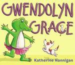 Gwendolyn Grace - Katherine Hannigan