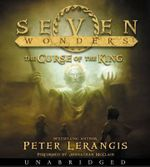 Seven Wonders Book 4 : The Curse of the King CD - Peter Lerangis