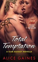 Total Temptation : A Club Ecstasy Novella - Alice Gaines