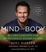 Mind Your Body : 4 Weeks to a Leaner, Healthier Life - Joel Harper