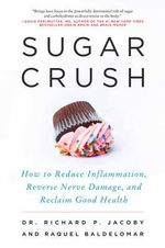 Sugar Crush : How to Reduce Inflammation, Stop Pain, and Reverse the Path to Diabetes - Richard M D Jacoby