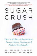 Sugar Crush : How to Reduce Inflammation, Reverse Nerve Damage, and Reclaim Good Health - Dr. Richard Jacoby