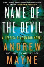 Name of the Devil : A Jessica Blackwood Novel - Andrew Mayne