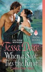 When a Scot Ties the Knot : Castles Ever After - Tessa Dare