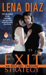 Exit Strategy : An Exit Inc. Thriller - Lena Diaz