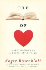 The Book of Love : Improvisations on a Crazy Little Thing - Roger Rosenblatt