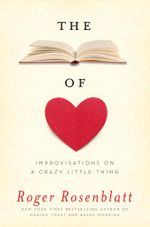 The Book of Love : Improvisations on a Crazy Little Thing - Roger Rosenblatt