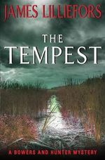 The Tempest : A Bowers and Hunter Mystery - James Lilliefors