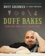 Duff Bakes - Duff Goldman