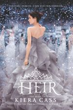 The Heir : The Selection - Kiera Cass