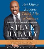 ACT Like a Success, Think Like a Success CD : Discovering Your Gift and the Way to Life's Riches - Steve Harvey