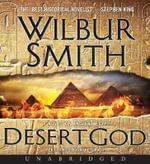 Desert God CD : A Novel of Ancient Egypt - Wilbur Smith