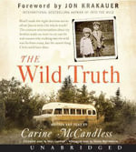The Wild Truth CD : The Untold Story of Sibling Survival - Carine McCandless