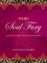 Rumi: Soul Fury : Rumi and Shams Tabriz on Friendship - Coleman Barks