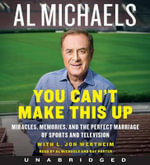 You Can't Make This Up CD : Miracles, Memories, and the Perfect Marriage of Sports and Television - L Jon Wertheim