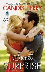 Sweet Surprise : Sweet, Texas Series - Candis Terry