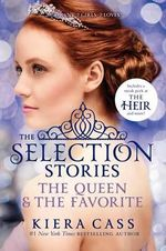 The Selection Stories #2 : The Queen & the Favorite - Kiera Cass