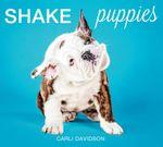Shake Puppies - Carli Davidson