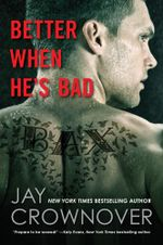 Better When He's Bad : A Welcome to the Point Novel - Jay Crownover