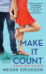 Make It Count : A Bowler University Novel - Megan Erickson
