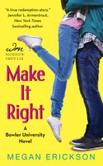 Make It Right : A Bowler University Novel - Megan Erickson